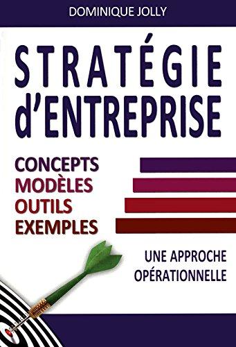 Stratgie d'entreprise : concept, modles, outils, exemples