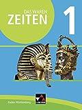 Das waren Zeiten ? Neue Ausgabe Baden-W?rttemberg / Das waren Zeiten Baden-W?rttemberg 1 - neu: Jahrgangsstufe 5/6
