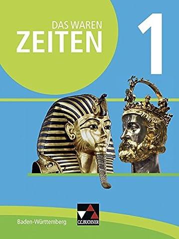 Das waren Zeiten – Neue Ausgabe Baden-Württemberg / Das waren Zeiten BW 1 - neu: Jahrgangsstufe 5/6