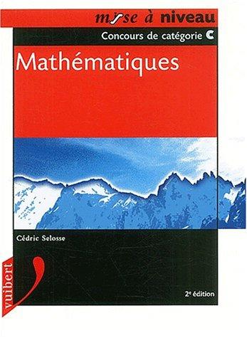 Mathématiques. Concours de catégorie C, 2ème édition
