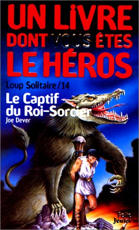 Loup solitaire, numéro 14 : Le Captif du roi-sorcier