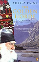 The Golden Horde: Travels from the Himalaya to Karpathos
