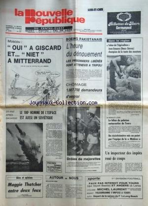 NOUVELLE REPUBLIQUE (LA) [No 11081] du 14/03/1981 - MOSCOU / OUI A GISCARD ET NIET A MITTERRAND - BOEING PAKISTANAIS / L'HEURE DU DENOUEMENT - LES PRISONNIERS LIBERES SONT ATTENDUS A TRIPOLI - LE 100EME HOMME DE L'ESPACE EST AUSSI UN SOVIETIQUE - MAGGIE THATCHER ENTRE DEUX FEUX PAR DUBERNAT - LES SPORTS - SALON DE L'(AGRICULTURE / JEAN EMAURE ET LES MOUTONS par Collectif