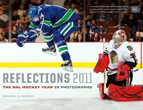 Reflections 2011: The NHL Hockey Year in Photographs (Reflections: The NHL Hockey Year in Photographs) por Michael A. Berger