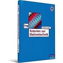 Tutorien zur Elektrotechnik (Pearson Studium - Elektrotechnik)