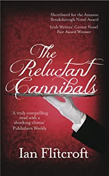 The Reluctant Cannibals by [Flitcroft, Ian]