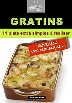Gratins: 11 plats extra simples à réaliser (Alix et ses Délices t. 5) (French Edition) von [Fournier, Alix]