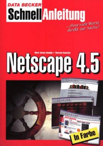 netscape-45-schnellanleitung-blitzschnell-zum-erfolg-komplett-in-farbe