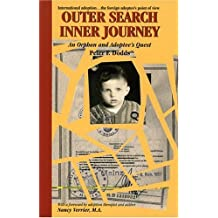 Outer Search, Inner Journey: An Orphan and Adoptee's Quest