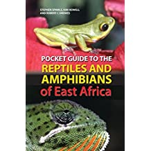 Pocket Guide to the Reptiles and Amphibians of East Africa (Pocket Guide)