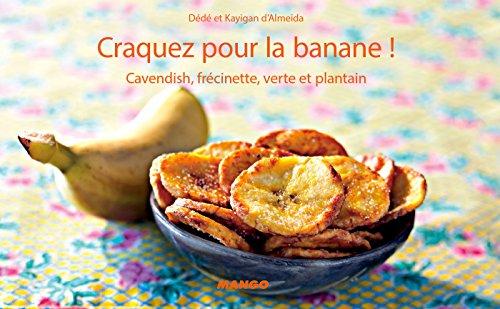Craquez pour la banane ! (Craquez...) par Dédé D'Almeida