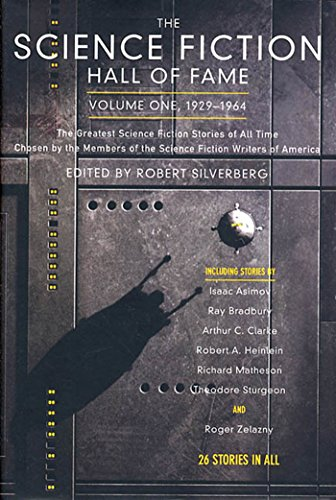 The Science Fiction Hall of Fame, Volume One 1929-1964: The Greatest Science Fiction Stories of All Time Chosen by the Members of the Science Fiction Writers ... (SF Hall of Fame Book 1) (English Edition)
