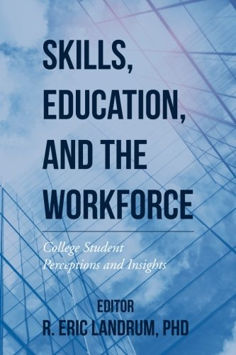Skills, Education, and the Workforce: College Student Perceptions and Insights