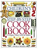 Best Kids Cookbooks - Children's Step-by-Step Cookbook: A Complete Cookery Course Review