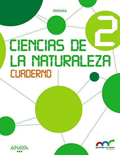 Ciencias de la Naturaleza 2. Cuaderno (Aprender es crecer en conexión)