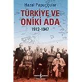 Türkiye ve Oniki Ada: 1912-1947