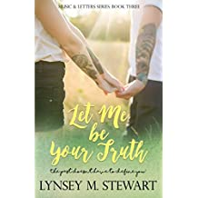 Let Me Be Your Truth (Music and Letters Series)