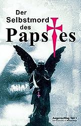 Der Selbstmord des Papstes: (Augenschlag 1)