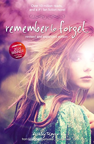 Remember to Forget, Revised and Expanded Edition: from Wattpad sensation @_smilelikeniall (Blink