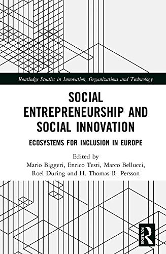 Social Entrepreneurship and Social Innovation: Ecosystems for Inclusion in Europe (Routledge Studies in Innovation, Organizations and Technology)