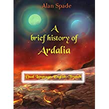 A brief History of Ardalia - Dual Language: English-French (English Edition)