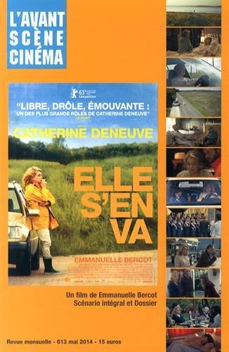 L'Avant-Scène Cinéma, N° 613, Mai 2014 : Elle s'en va : Un film de Emmanuelle Bercot par Yves Alion