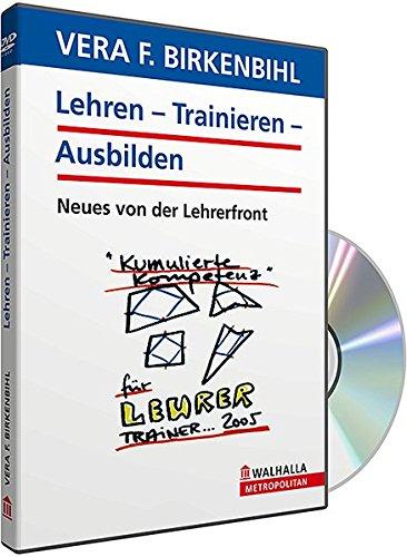 Lehren/Trainieren/Ausbilden 2005 - Birkenbihl