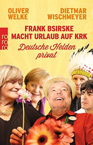 Preisvergleich Produktbild Frank Bsirske macht Urlaub auf Krk: Deutsche Helden privat