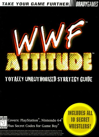 WWF Attitude Totally Unauthorized Strategy Guide (Official Strategy Guides)