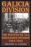 GALICIA DIVISION: Waffen SS 14th Grenadier Division 1943-1945 (Schiffer Military History)