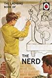 The Ladybird Book of The Nerd (Ladybird for Grown-Ups)
