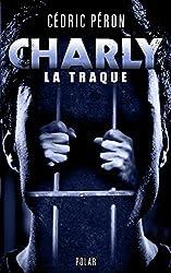 CHARLY : La Traque (Polar)
