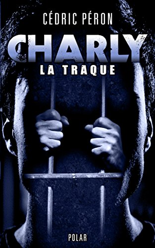 CHARLY : La Traque (Polar)