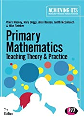Primary Mathematics: Teaching Theory and Practice (Achieving QTS Series)