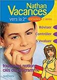 Nathan vacances collège : Les notions clés du programme - Espagnol de la 5ème vers la 4ème ou de la 3ème vers la 2nde