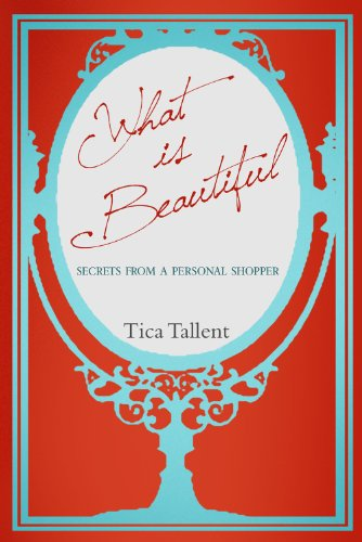 What Is Beautiful: Secrets from A Personal Shopper (English Edition)
