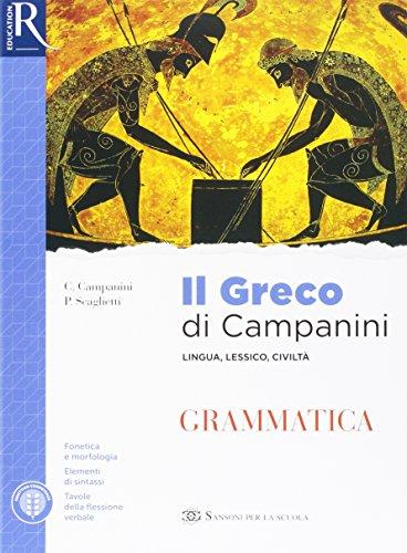 Il greco di Campanini. Grammatica. Per le Scuole superiori. Con e-book. Con 2 espansioni online. Con Libro: Esercizi: 1