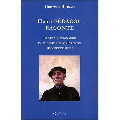 Henri Fedacou raconte : La vie montagnarde dans un village des Pyrénées au début du siècle
