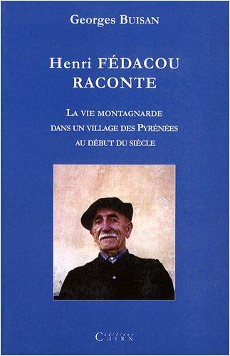 Henri Fedacou raconte : La vie montagnarde dans un...