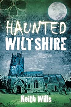 Haunted Wiltshire by [Wills, Keith]