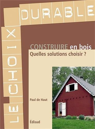 Construire en bois : Quelles solutions choisir ?
