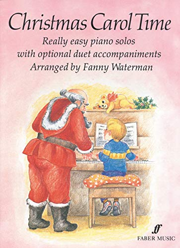 Christmas Carol Time: Really Easy Piano Solos with Optional Duet Accompaniments (Faber Edition) (Faber Piano Duets Und Faber)