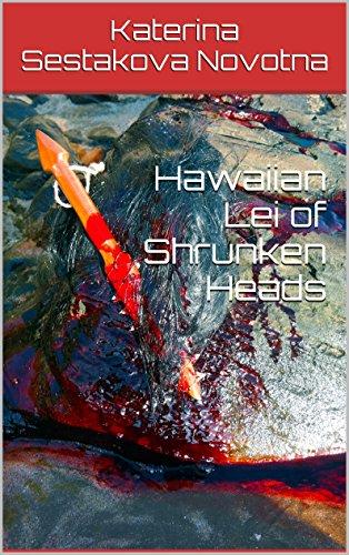 Hawaiian Lei of Shrunken Heads (English Edition)
