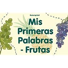 """Libros para niños: """"Mis Primeras Palabras - Frutas""""  : Libro ilustrado, Mis primeros ebooks (Spanish Edition)"""