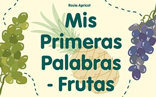 """Libros para niños: """"Mis Primeras Palabras - Frutas"""" : (Libro ilustrado, Mis primeros ebooks)"""