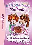 Le Royaume Enchanté 08 - La Pâtisserie des délices
