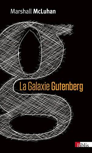 La Galaxie Gutenberg. La genèse de l'homme typographique par Marshall Mac luhan