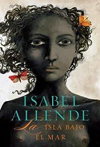 La isla bajo el mar / Island Beneath The Sea par Isabel Allende