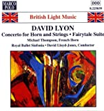 David Lyon:Fantasia on a Nursery Song,Country Lanes,Ballet for Orchestra, Overture to a Comic Opera, Fairytale Suite, Farnham Suite: Dance,Concerto for Horn and Strings- British Light Muisc/ Marco Polo