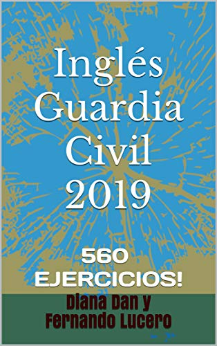 Inglés Guardia Civil 2019: 560 EJERCICIOS! English